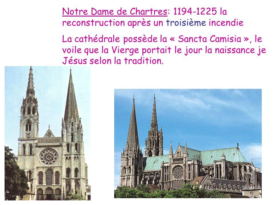Notre Dame de Chartres: 1194-1225 la reconstruction après un troisième incendie