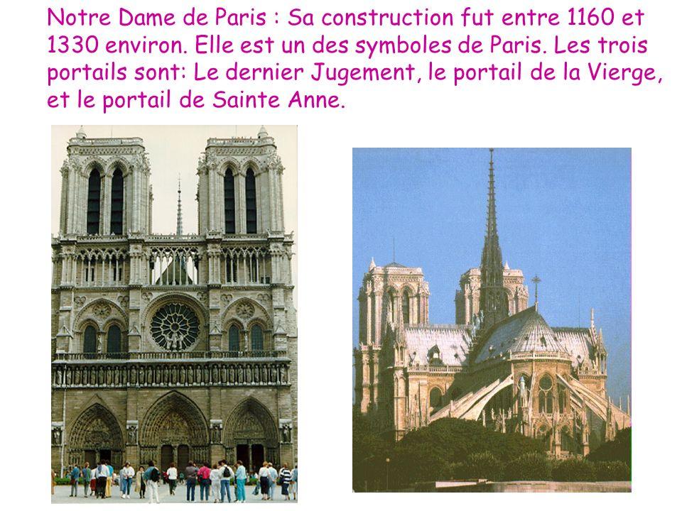 Notre Dame de Paris : Sa construction fut entre 1160 et 1330 environ