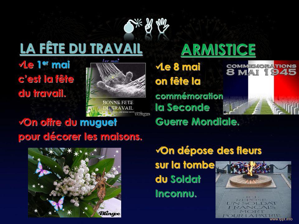 mai ARMISTICE LA FÊTE DU TRAVAIL Le 1er mai Le 8 mai c'est la fête
