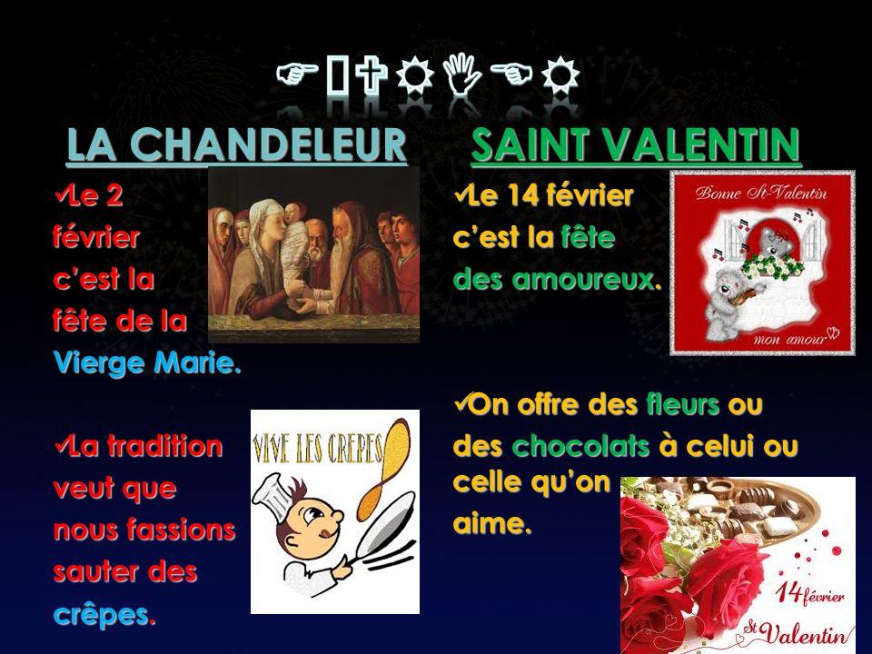 FÉVRier LA CHANDELEUR SAINT VALENTIN Le 2 février c'est la fête de la
