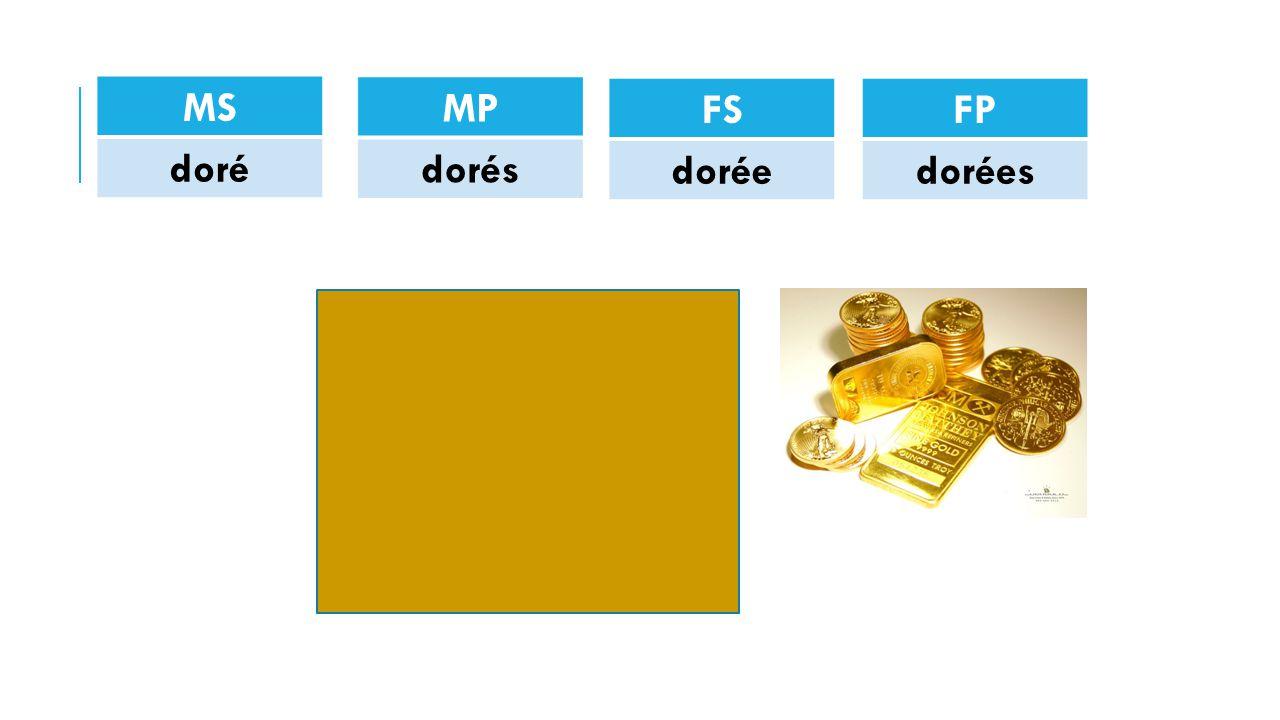 MS doré MP dorés FS dorée FP dorées