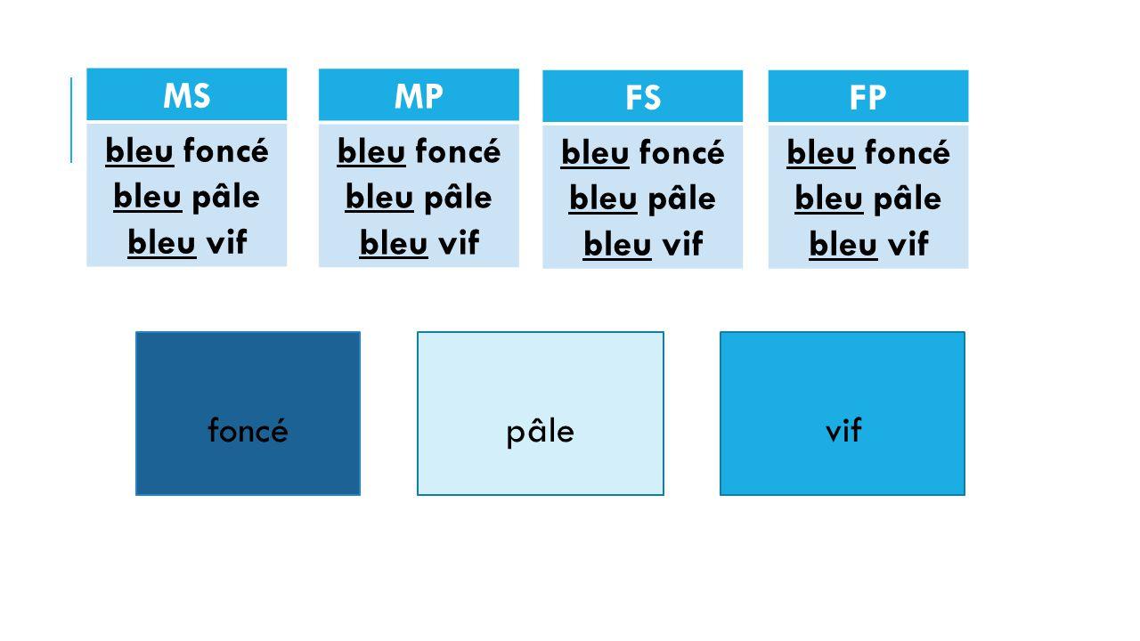 MS bleu foncé. bleu pâle. bleu vif. MP. bleu foncé. bleu pâle. bleu vif. FS. bleu foncé. bleu pâle.