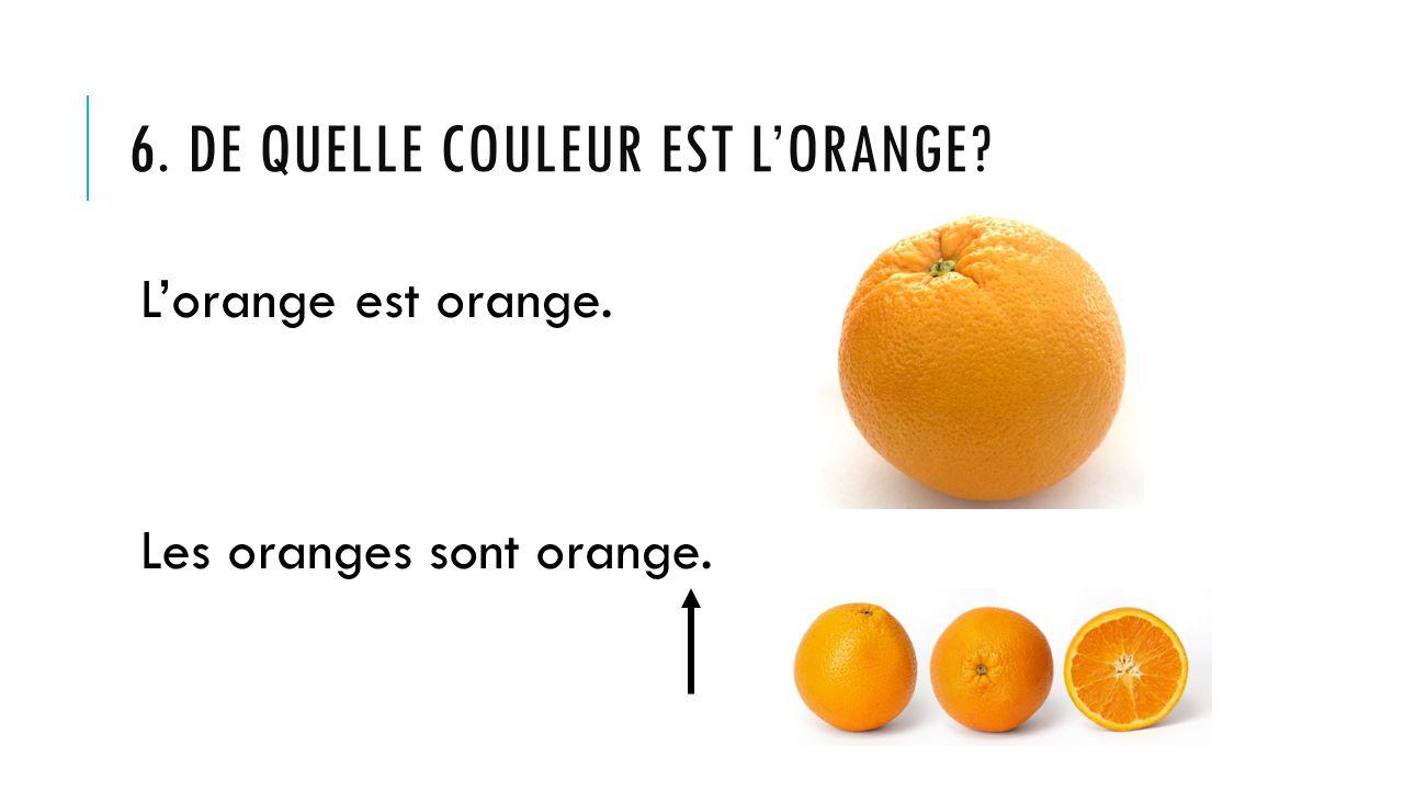 6. De quelle couleur est l'orange