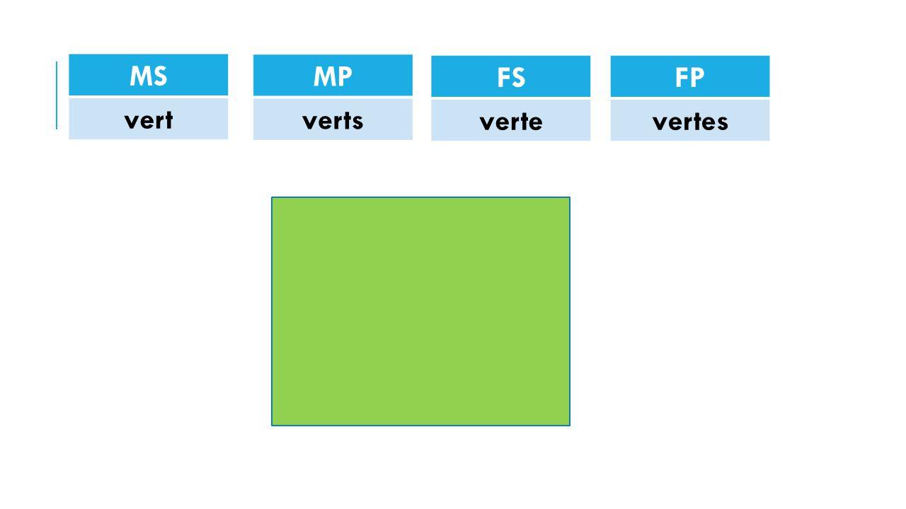MS vert MP verts FS verte FP vertes