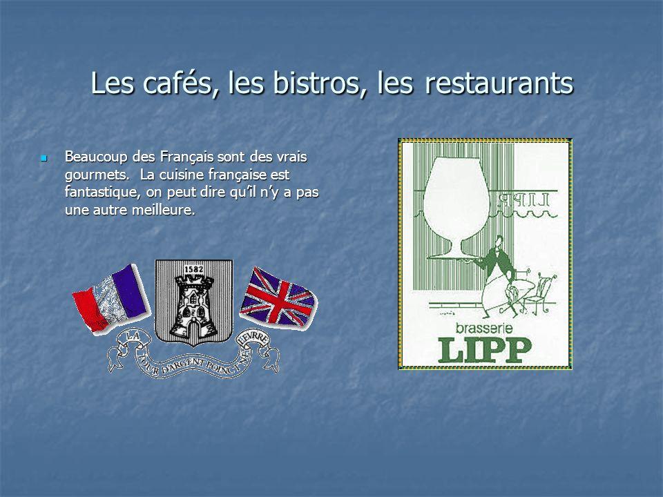 Les cafés, les bistros, les restaurants