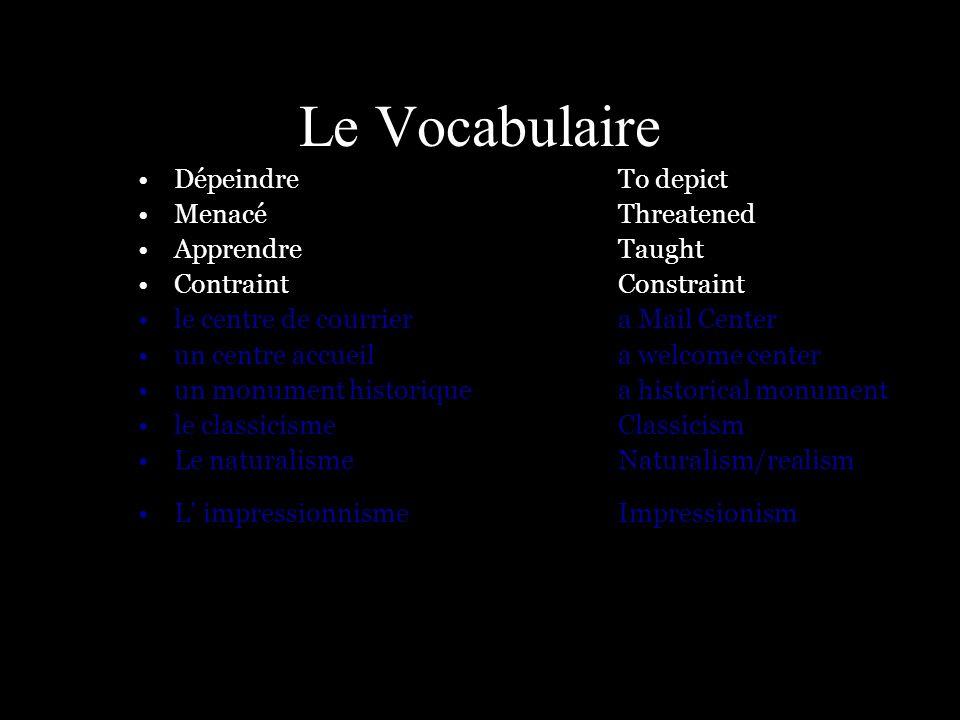 Le Vocabulaire Dépeindre To depict Menacé Threatened Apprendre Taught