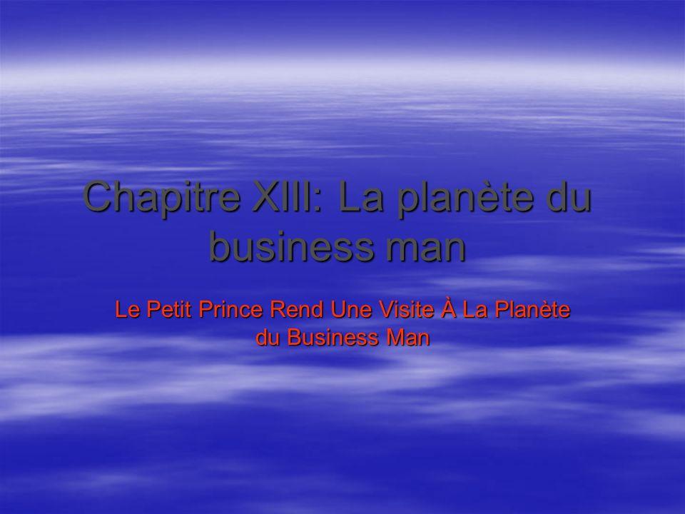 Chapitre XIII: La planète du business man