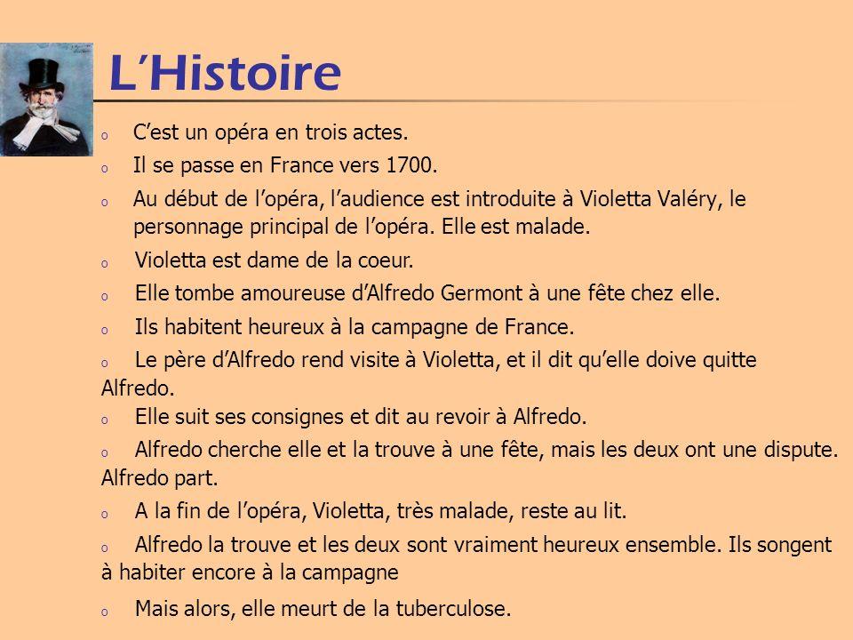 L'Histoire C'est un opéra en trois actes.
