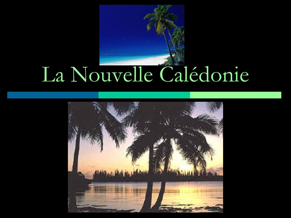 La Nouvelle Calédonie
