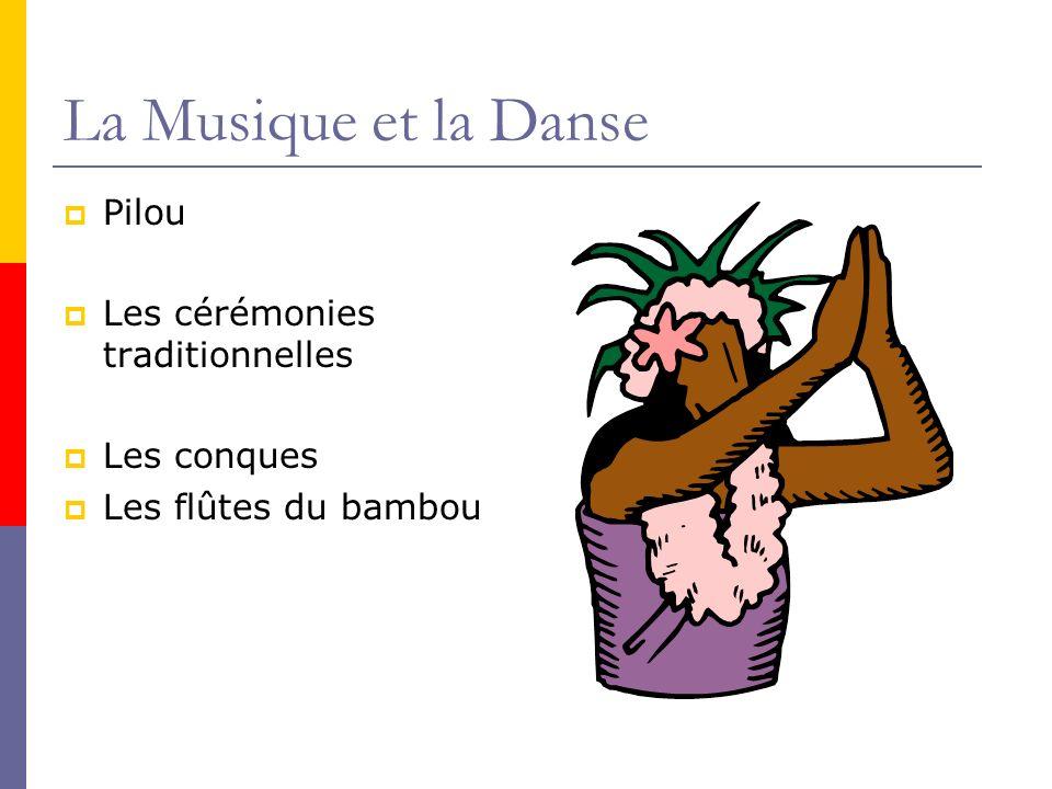 La Musique et la Danse Pilou Les cérémonies traditionnelles