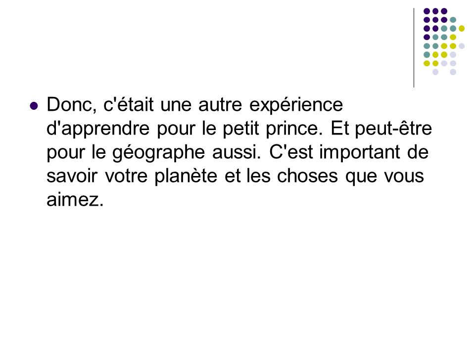 Donc, c était une autre expérience d apprendre pour le petit prince
