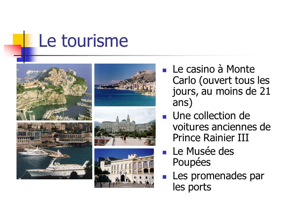 Le tourisme Le casino à Monte Carlo (ouvert tous les jours, au moins de 21 ans) Une collection de voitures anciennes de Prince Rainier III.