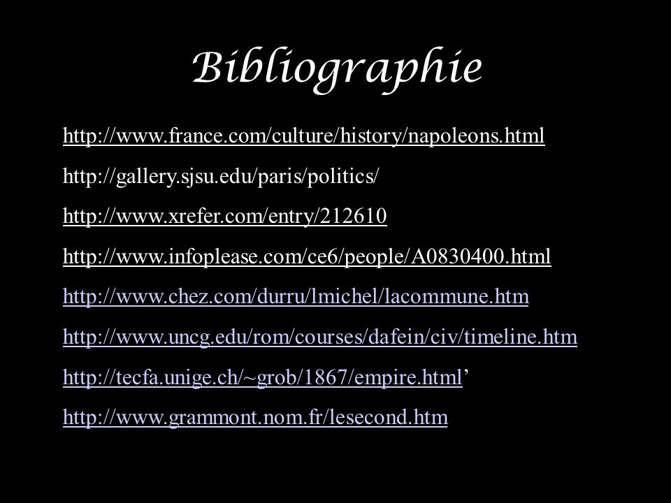 Bibliographie http://www.france.com/culture/history/napoleons.html