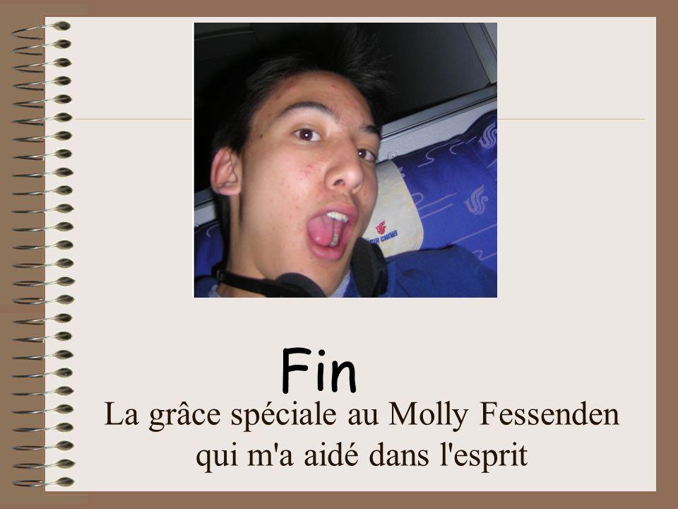 La grâce spéciale au Molly Fessenden qui m a aidé dans l esprit