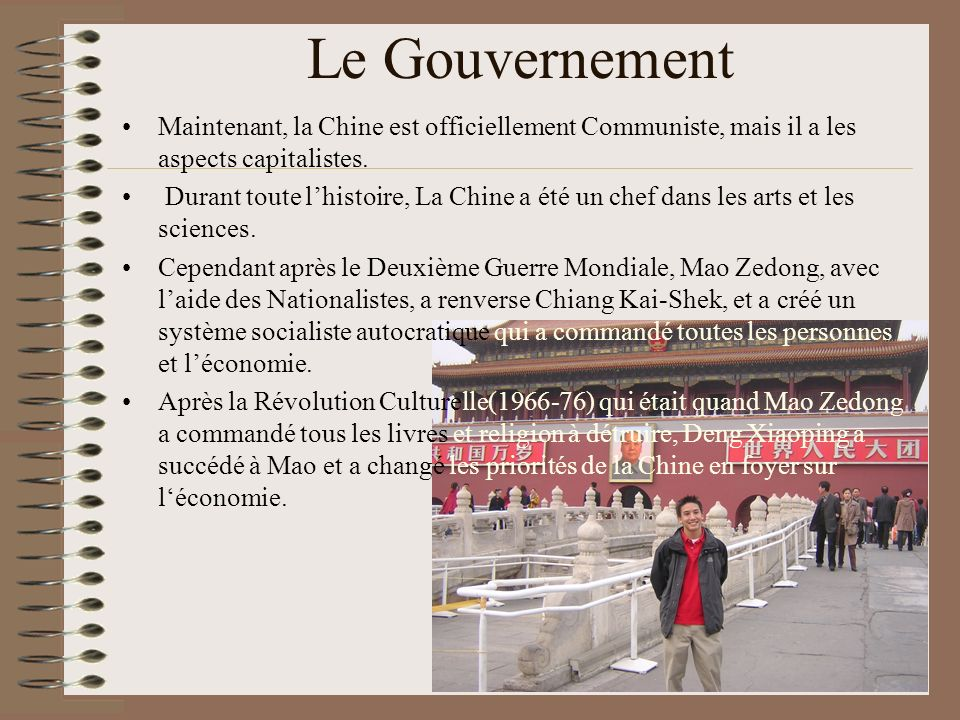 Le Gouvernement Maintenant, la Chine est officiellement Communiste, mais il a les aspects capitalistes.