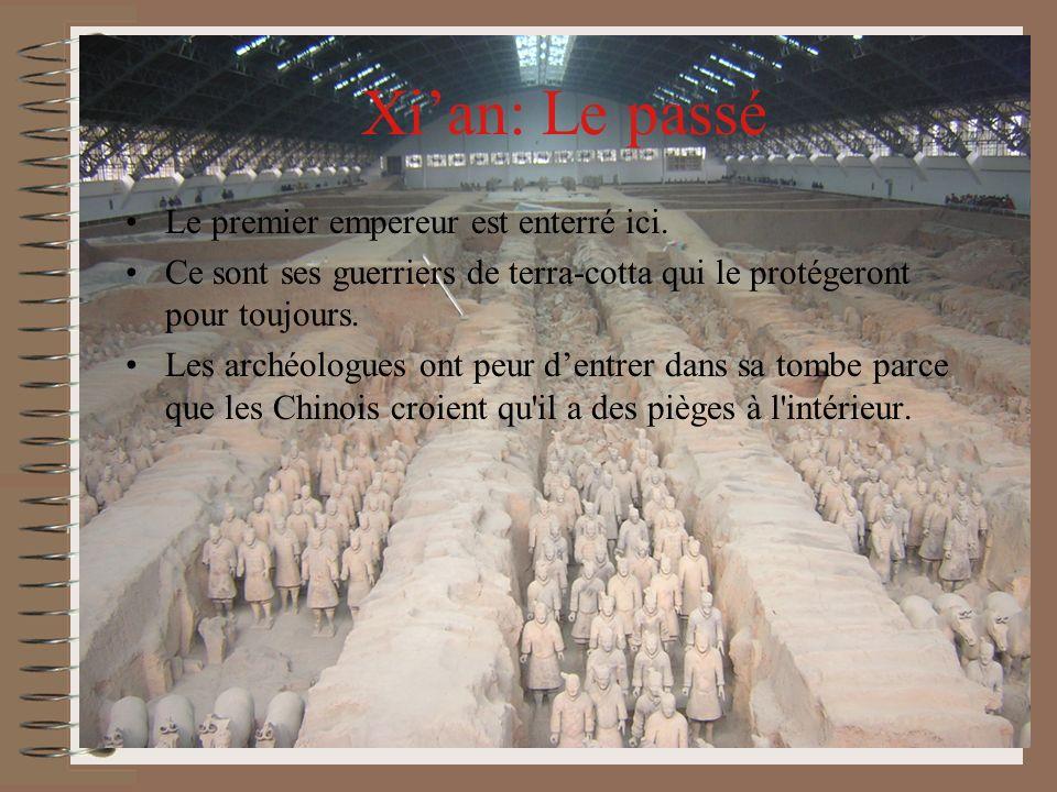 Xi'an: Le passé Le premier empereur est enterré ici.