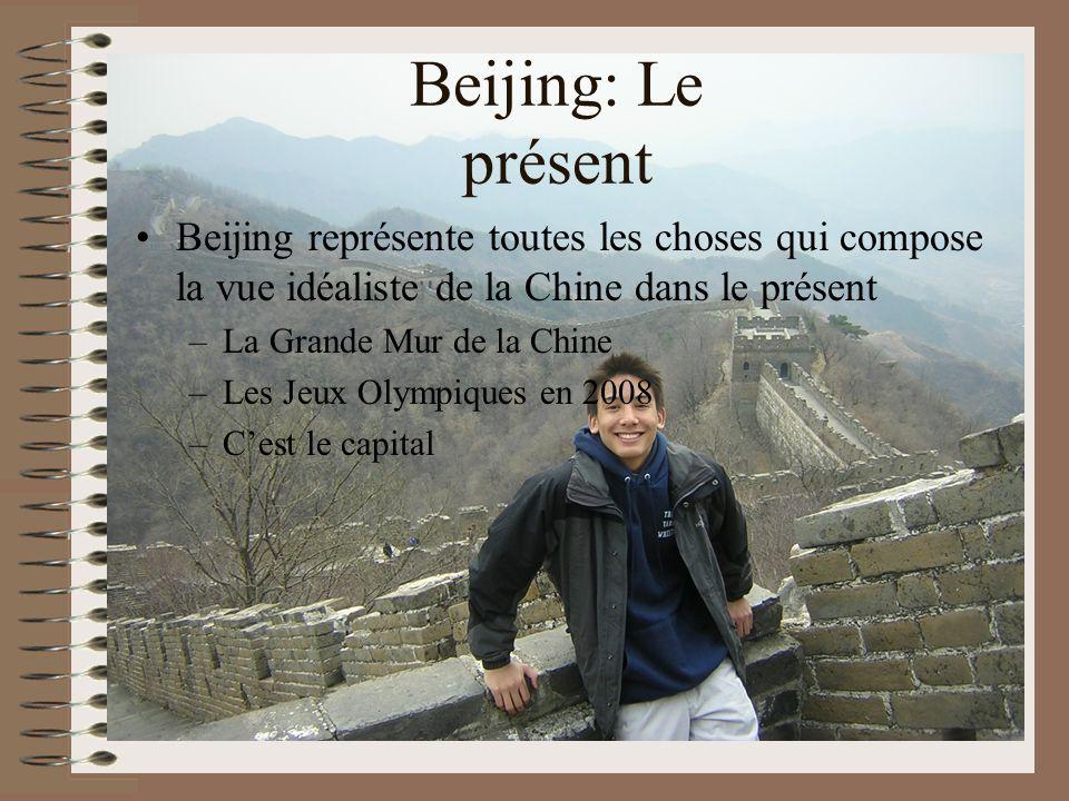 Beijing: Le présent Beijing représente toutes les choses qui compose la vue idéaliste de la Chine dans le présent.