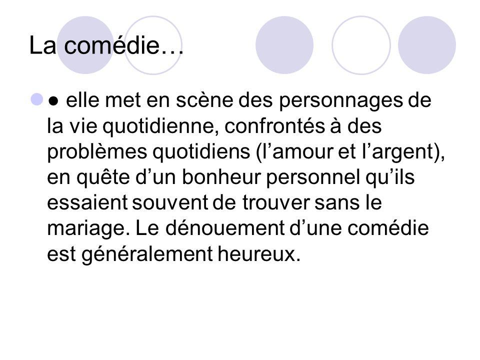 La comédie…