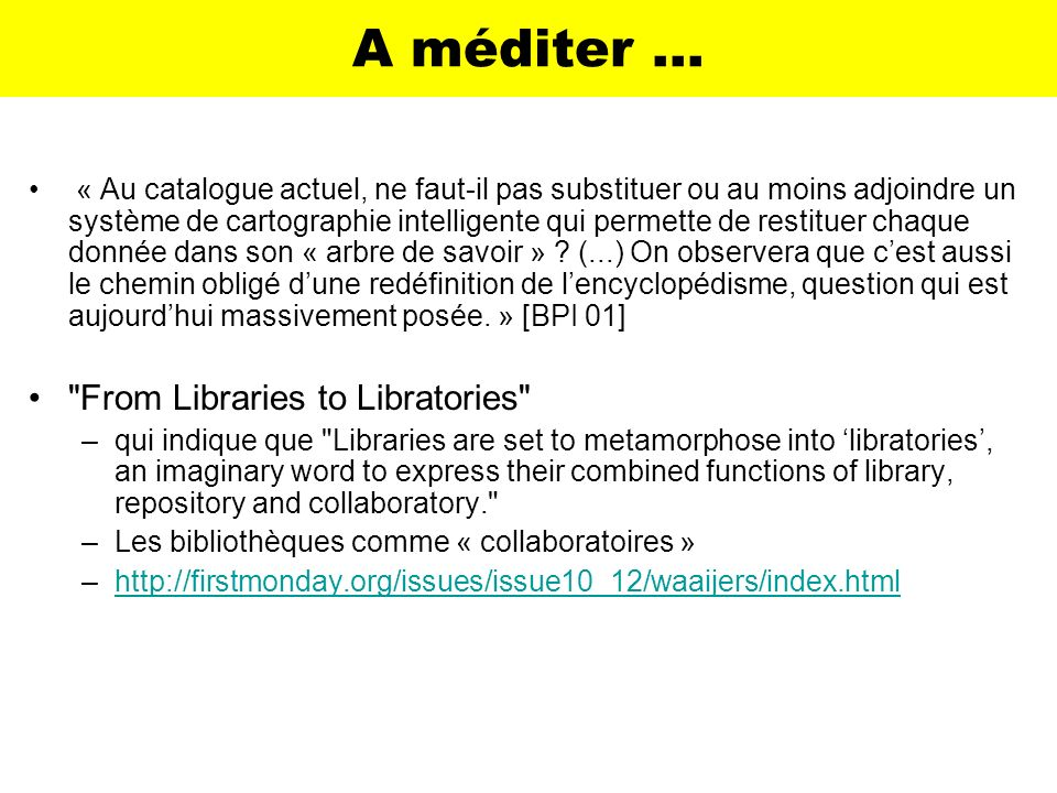A méditer … From Libraries to Libratories