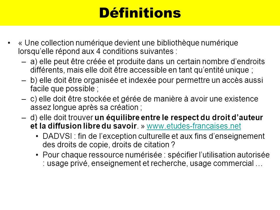 Définitions « Une collection numérique devient une bibliothèque numérique lorsqu'elle répond aux 4 conditions suivantes :