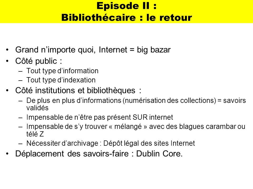 Episode II : Bibliothécaire : le retour