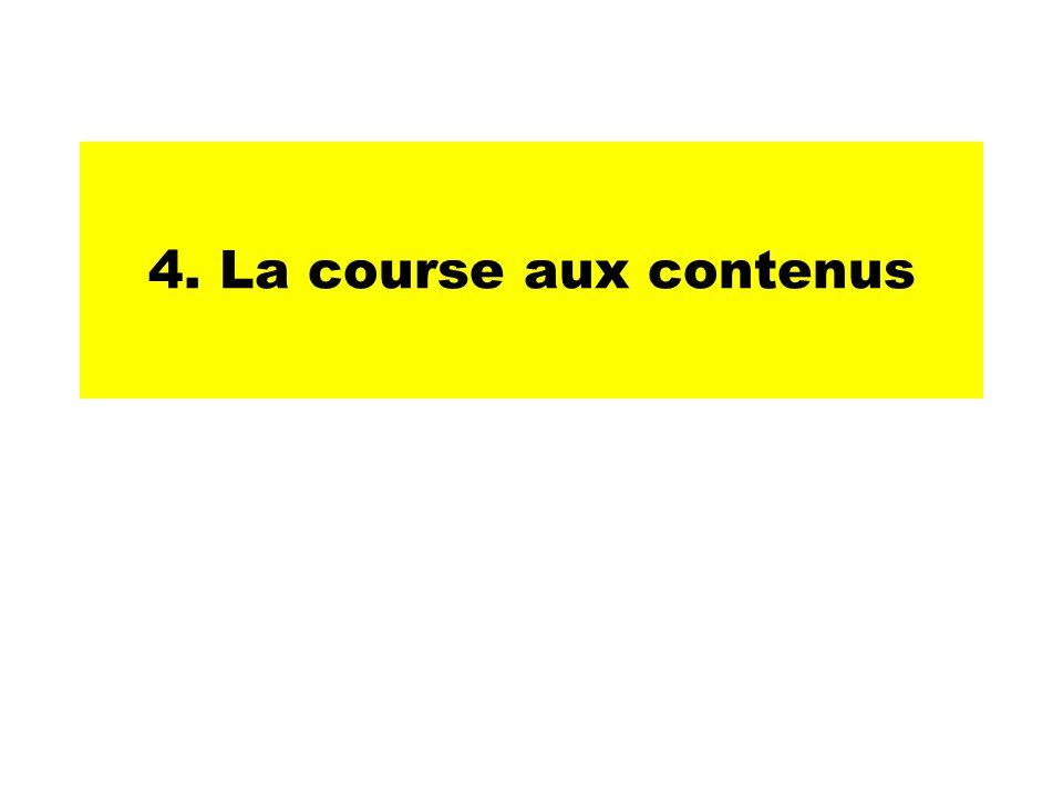 4. La course aux contenus