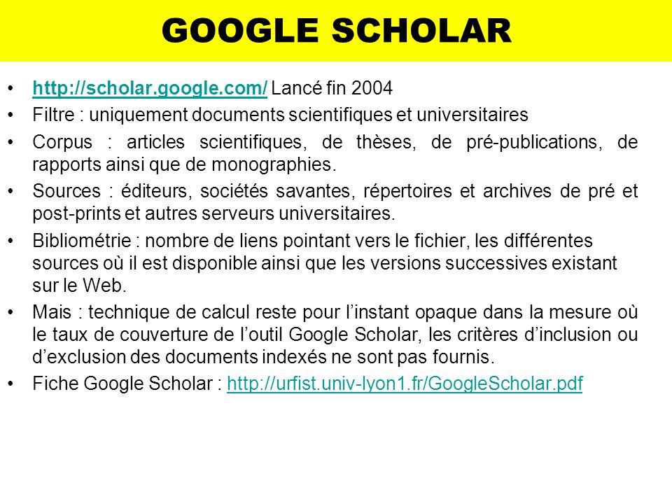 GOOGLE SCHOLAR http://scholar.google.com/ Lancé fin 2004