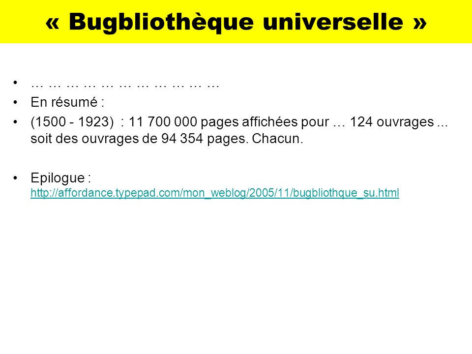 « Bugbliothèque universelle »