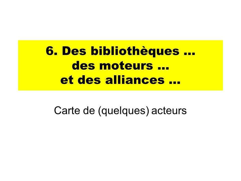 6. Des bibliothèques … des moteurs … et des alliances …