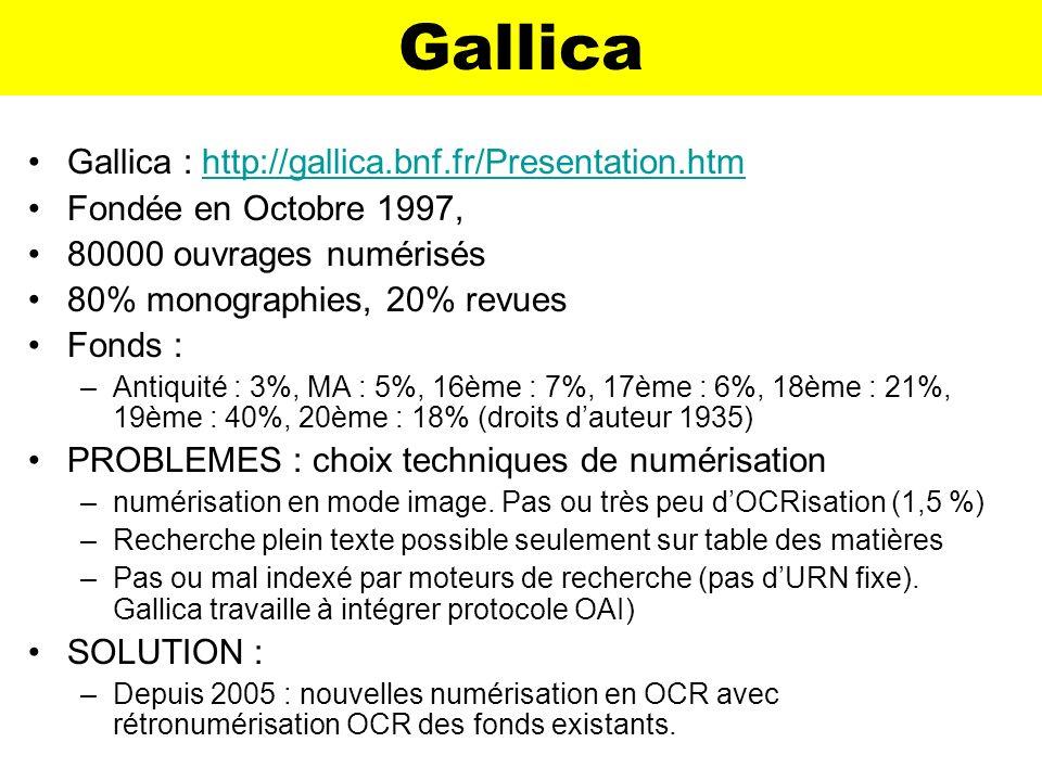 Gallica Gallica : http://gallica.bnf.fr/Presentation.htm