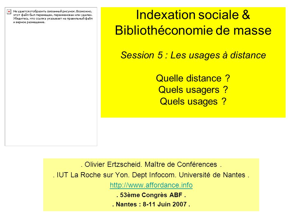 Indexation sociale & Bibliothéconomie de masse Session 5 : Les usages à distance Quelle distance Quels usagers Quels usages