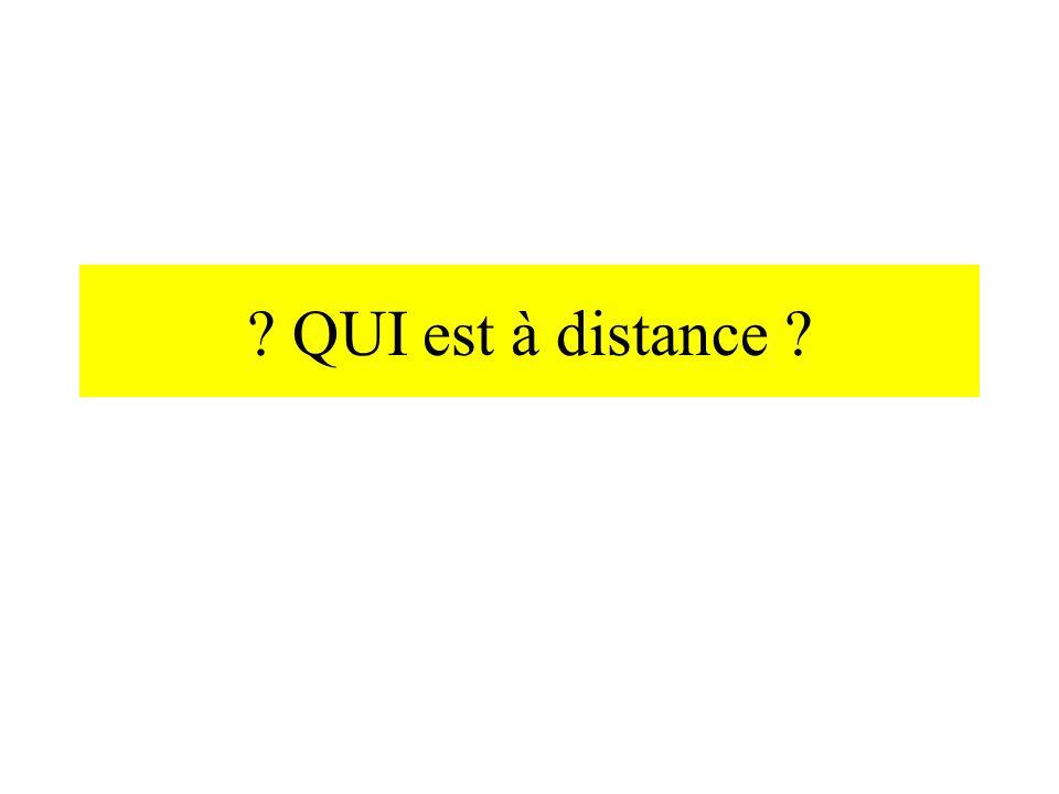 QUI est à distance