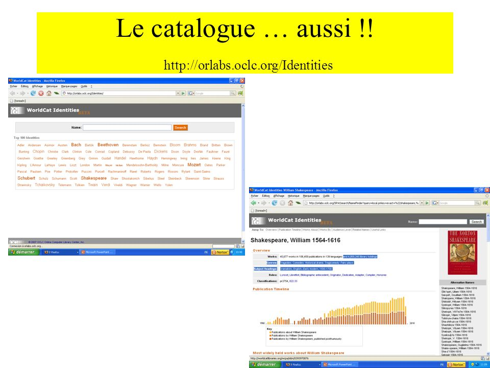Le catalogue … aussi !! http://orlabs.oclc.org/Identities