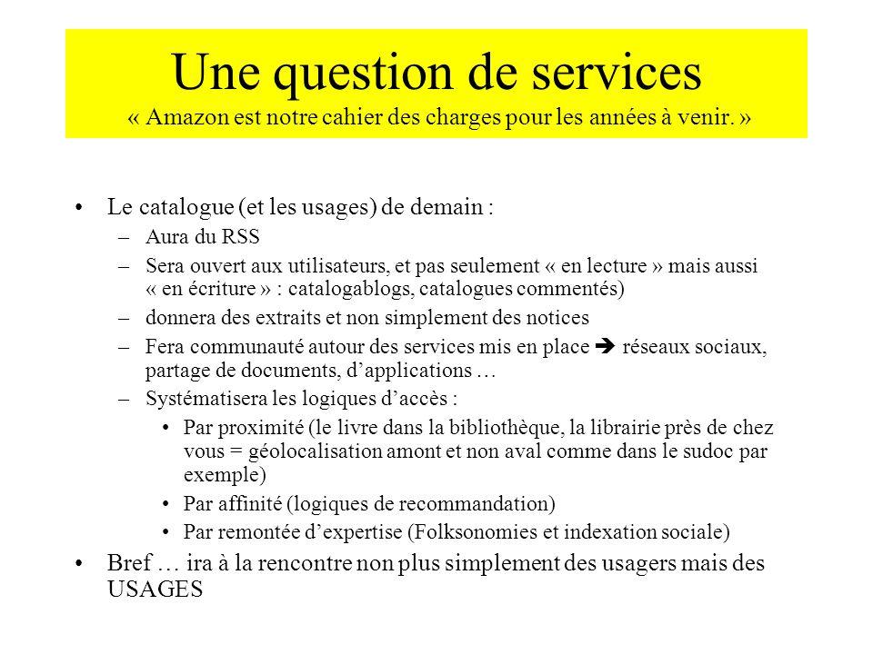 Une question de services « Amazon est notre cahier des charges pour les années à venir. »
