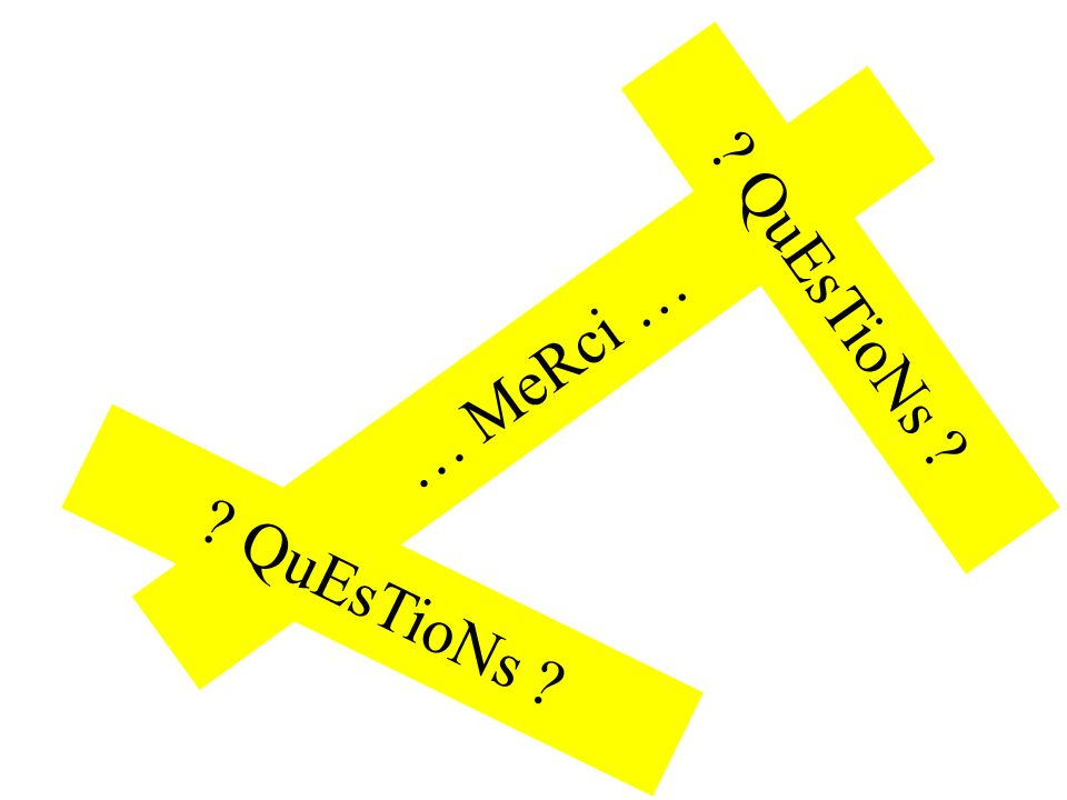 QuEsTioNs … MeRci … QuEsTioNs