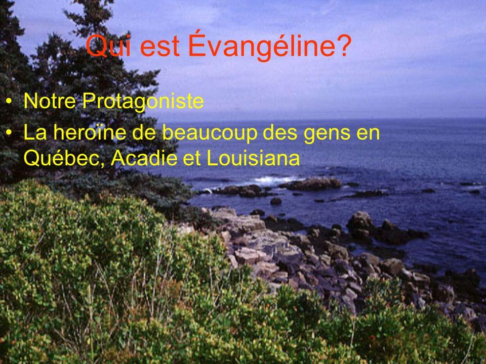 Qui est Évangéline Notre Protagoniste