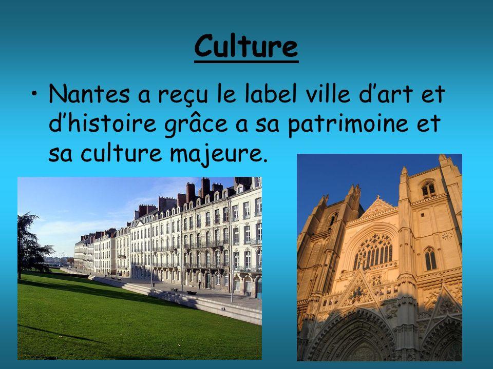 Culture Nantes a reçu le label ville d'art et d'histoire grâce a sa patrimoine et sa culture majeure.