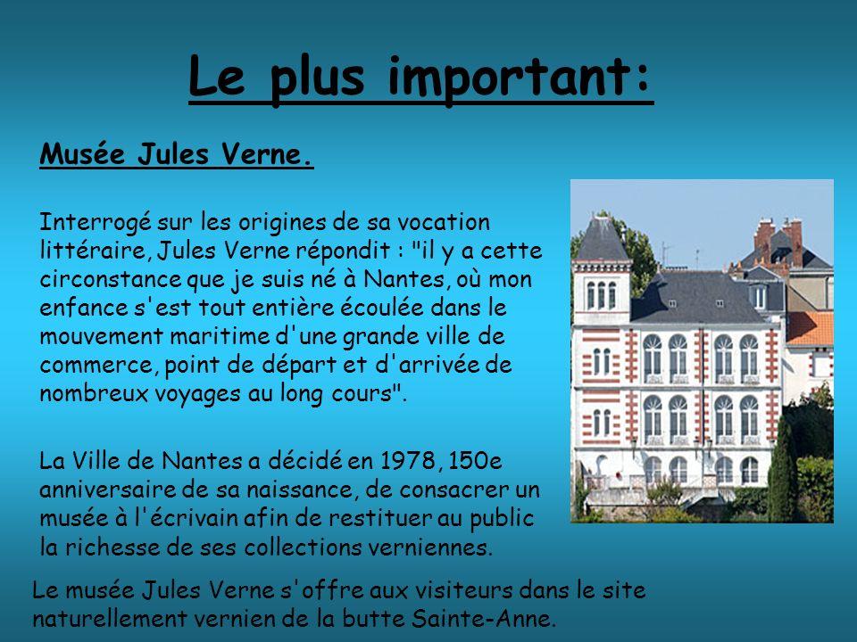 Le plus important: Musée Jules Verne.