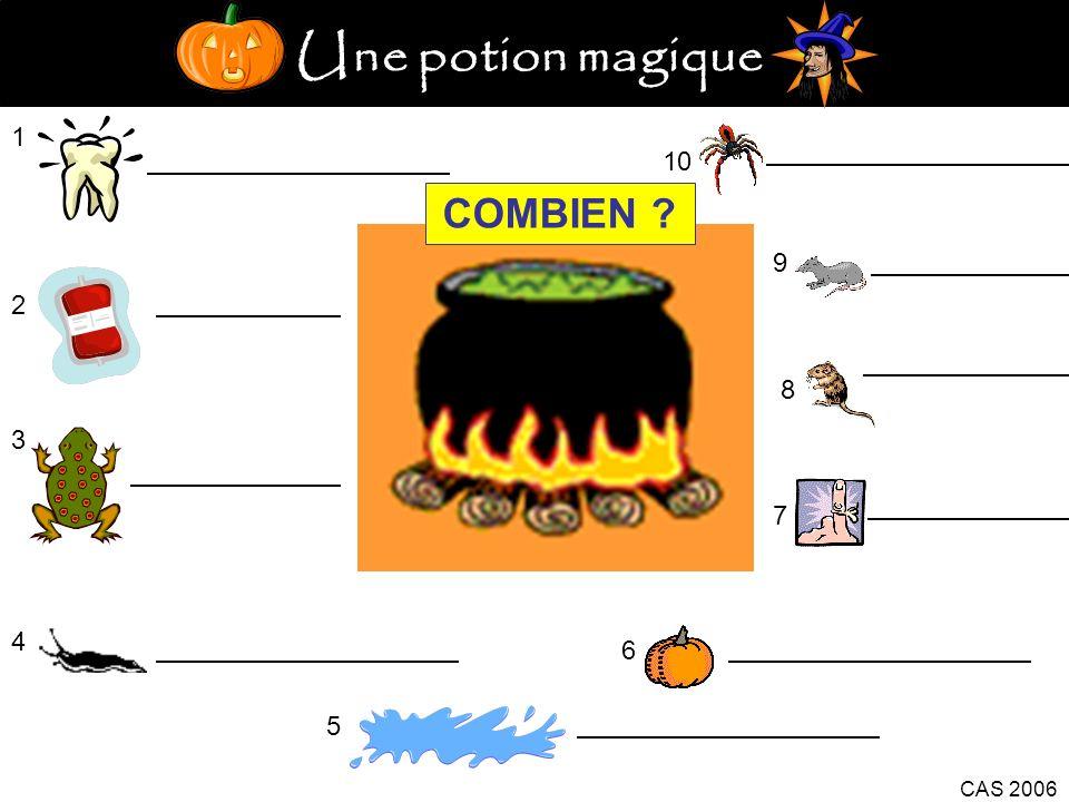 Une potion magique 1 10 COMBIEN 9 2 8 3 7 4 6 5 CAS 2006