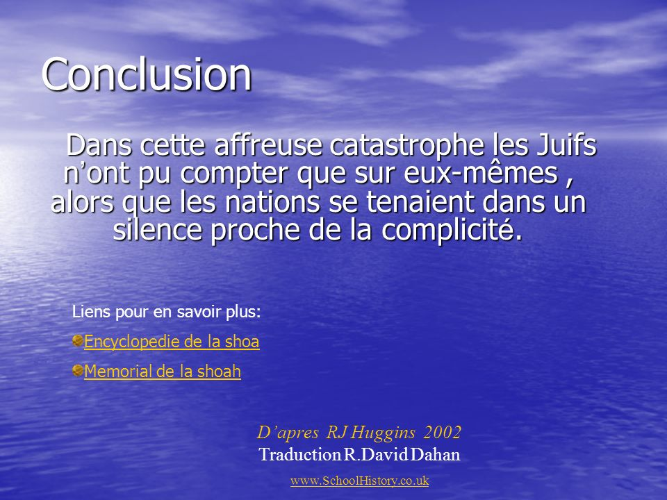 D'apres RJ Huggins 2002 Traduction R.David Dahan