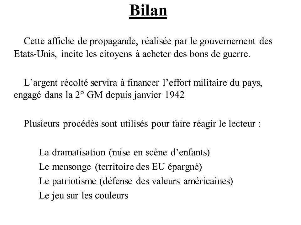BilanCette affiche de propagande, réalisée par le gouvernement des Etats-Unis, incite les citoyens à acheter des bons de guerre.