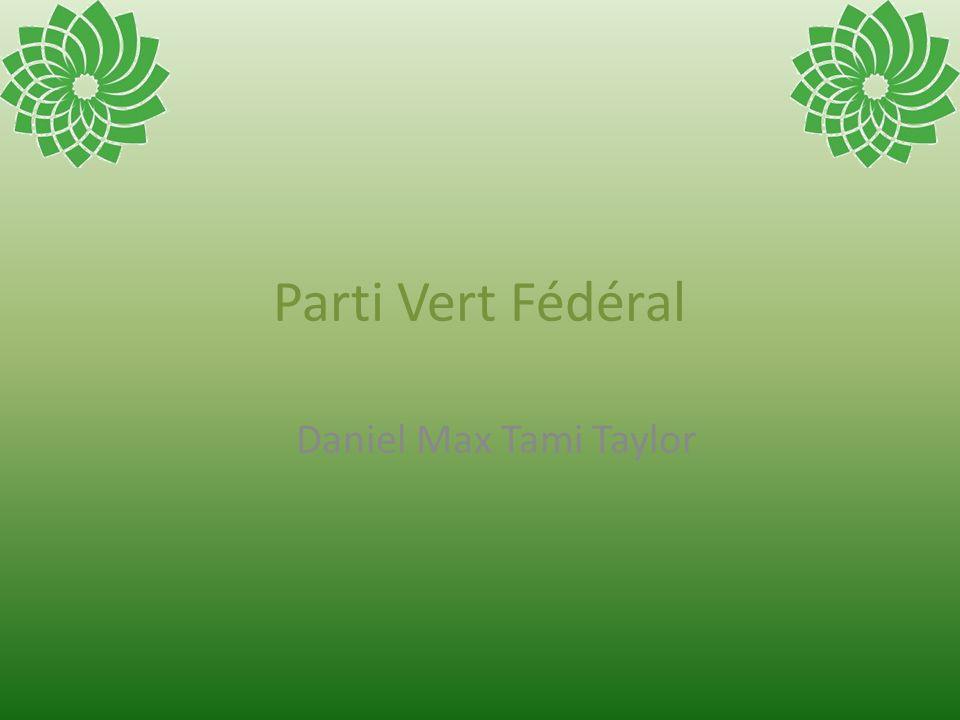 Parti Vert Fédéral Daniel Max Tami Taylor