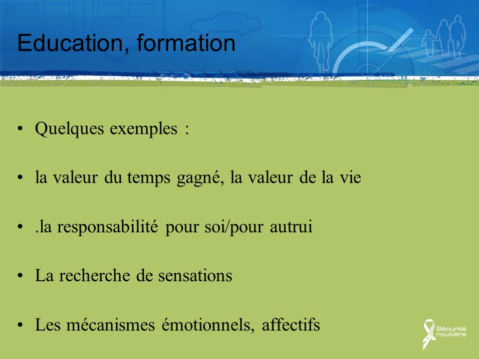 Education, formation Quelques exemples :