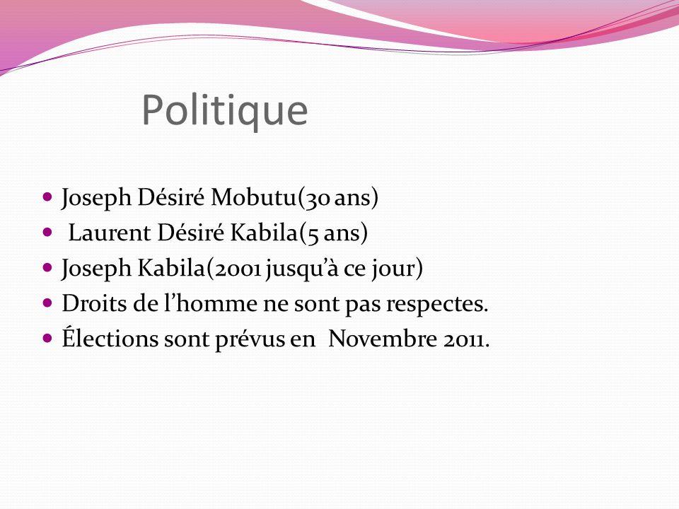 Politique Joseph Désiré Mobutu(30 ans) Laurent Désiré Kabila(5 ans)