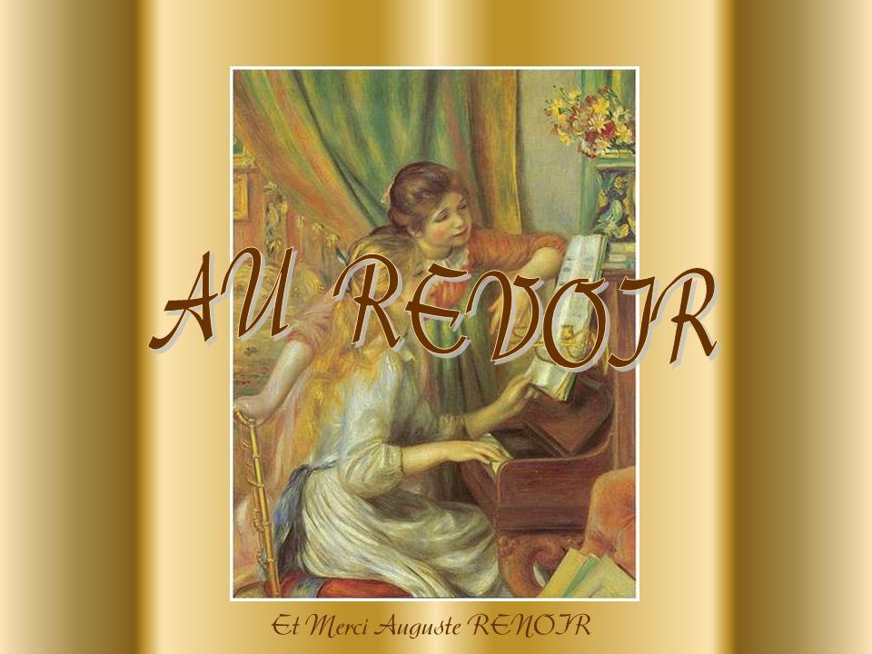 AU REVOIR Et Merci Auguste RENOIR