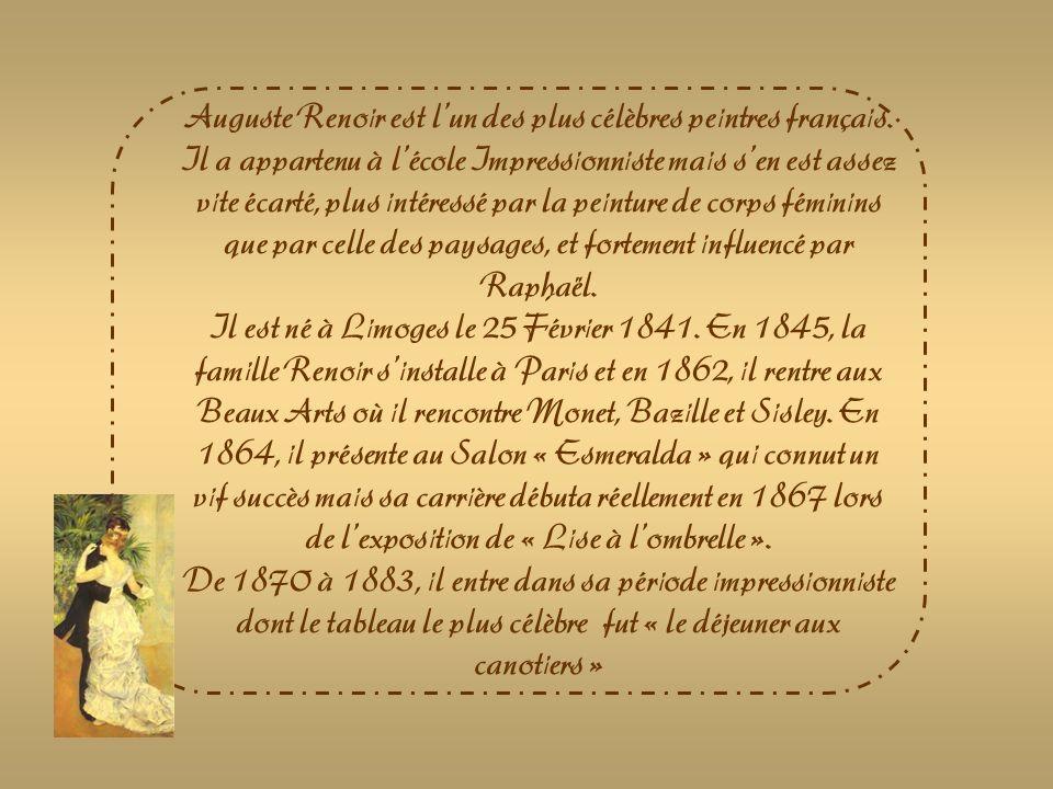 Auguste Renoir est l'un des plus célèbres peintres français