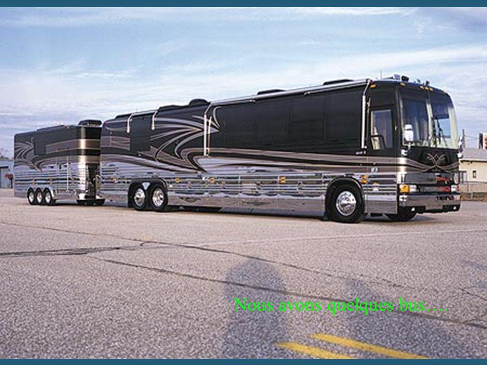 Nous avons quelques bus….