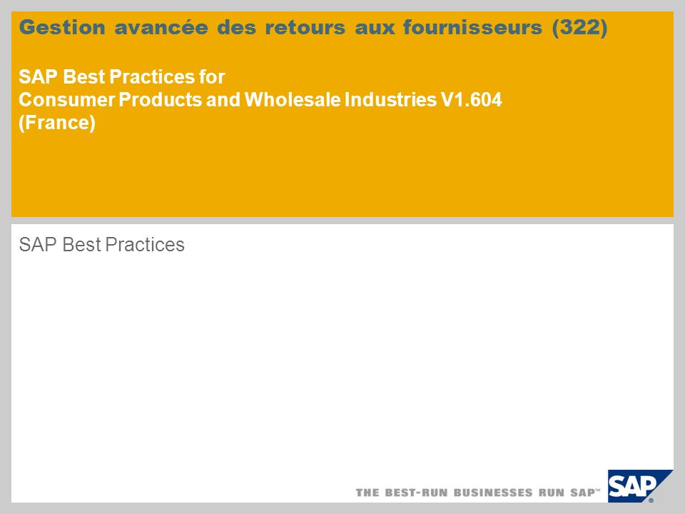 Gestion avancée des retours aux fournisseurs (322) SAP Best Practices for Consumer Products and Wholesale Industries V1.604 (France)