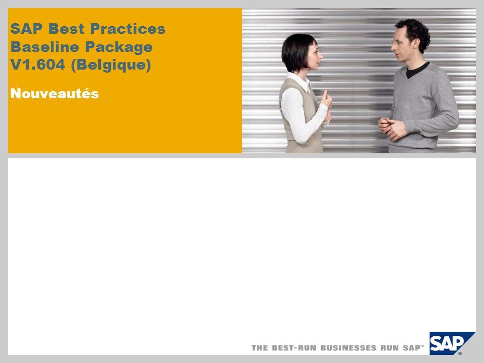 SAP Best Practices Baseline Package V1.604 (Belgique) Nouveautés
