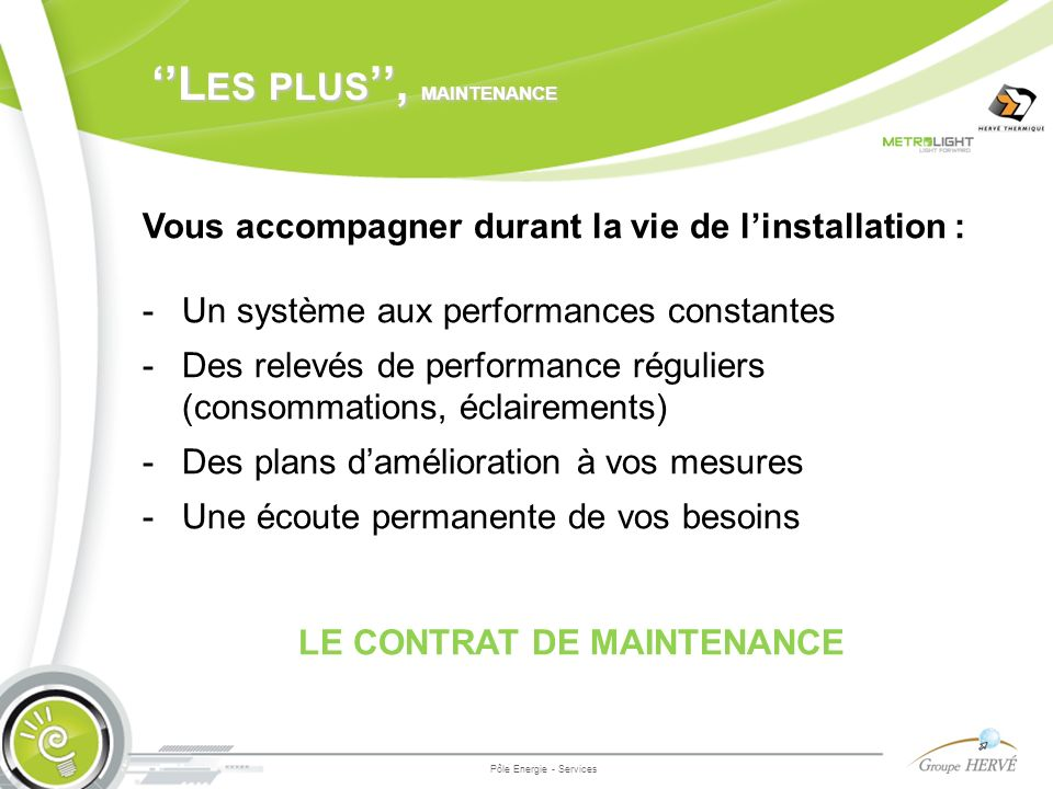 ''Les plus'', maintenance